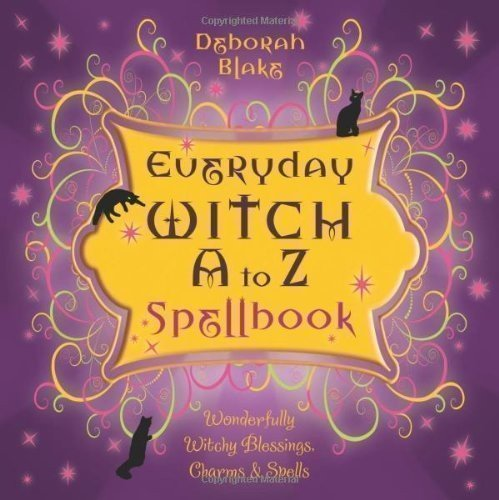 Everyday-Witch-A-to-Z-Spellbook-Wonderfully-Witchy-Blessings-Charms-Spells-0