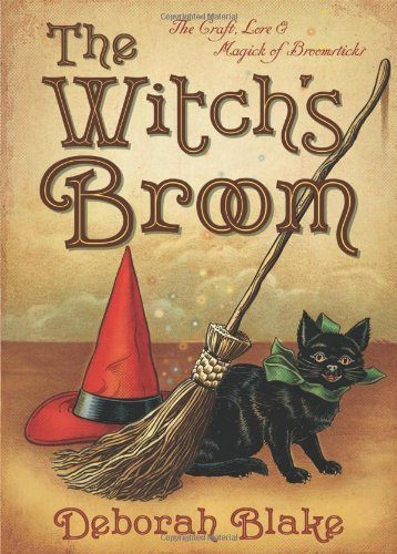 The-Witchs-Broom-The-Craft-Lore-Magick-of-Broomsticks-The-Witchs-Tools-Series-0