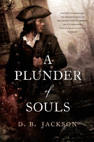 A-Plunder-of-Souls-The-Thieftaker-Chronicles-Book-3-0