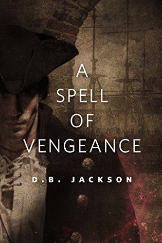 A-Spell-of-Vengeance-A-TorCom-Original-The-Thieftaker-Chronicles-0