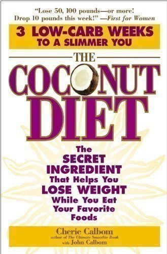 The-Coconut-Diet-The-Secret-Ingredient-That-Helps-You-Lose-Weight-While-You-Eat-Your-Favorite-Foods-0