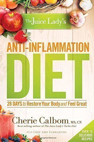 The-Juice-Ladys-Anti-Inflammation-Diet-28-Days-to-Restore-Your-Body-and-Feel-Great-0
