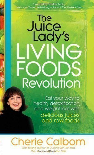 The-Juice-Ladys-Living-Foods-Revolution-Eat-your-Way-to-Health-Detoxification-and-Weight-Loss-with-Delicious-Juices-and-Raw-Foods-0