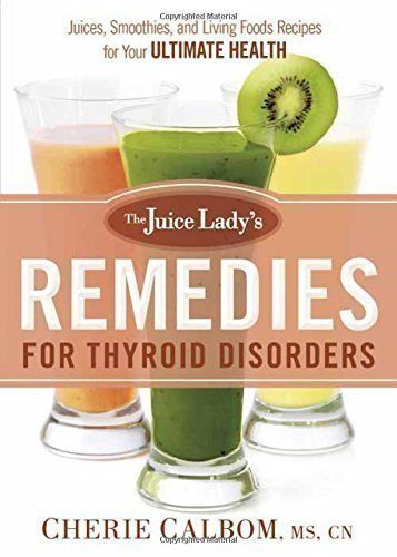 The-Juice-Ladys-Remedies-for-Thyroid-Disorders-Juices-Smoothies-and-Living-Foods-Recipes-for-Your-Ultimate-Health-0