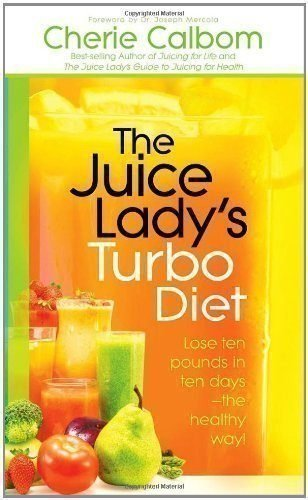 The-Juice-Ladys-Turbo-Diet-Lose-Ten-Pounds-in-Ten-Daysthe-Healthy-Way-0