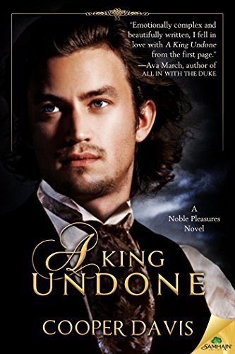 A-King-Undone-Noble-Pleasures-Book-1-0
