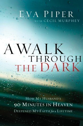 A-Walk-Through-the-Dark-How-My-Husbands-90-Minutes-in-Heaven-Deepened-My-Faith-for-a-Lifetime-0