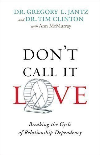 Dont-Call-It-Love-Breaking-the-Cycle-of-Relationship-Dependency-0