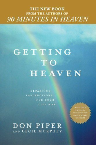 Getting-to-Heaven-Departing-Instructions-for-Your-Life-Now-0