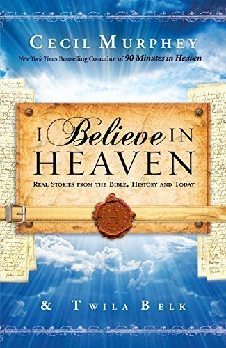 I-Believe-in-Heaven-Real-Stories-from-the-Bible-History-and-Today-0