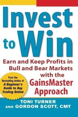 Invest-to-Win-Earn-Keep-Profits-in-Bull-Bear-Markets-with-the-GainsMaster-Approach-0
