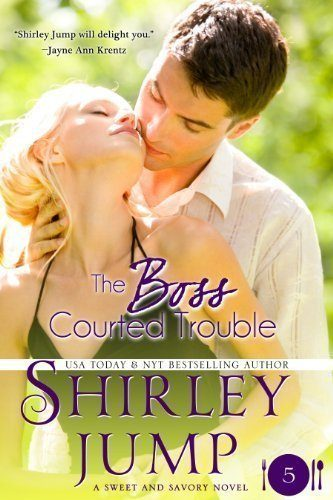 The-Boss-Courted-Trouble-Sweet-and-Savory-Romances-Book-5-Contemporary-Romance-0