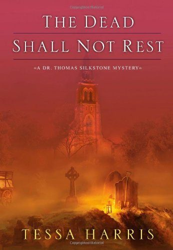 The-Dead-Shall-Not-Rest-Dr-Thomas-Silkstone-Mystery-0