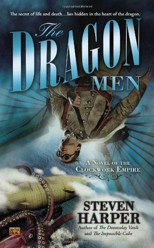 The-Dragon-Men-A-Novel-of-the-Clockwork-Empire-0