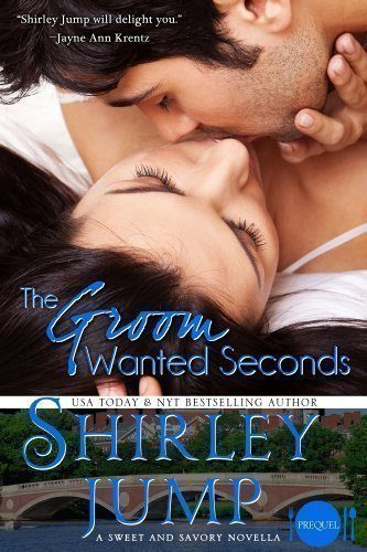 The-Groom-Wanted-Seconds-Sweet-and-Savory-Romances-Book-05-Contemporary-Romance-Novella-0