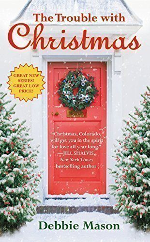 The-Trouble-with-Christmas-Christmas-Colorado-Book-1-0