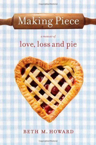 Making-Piece-A-Memoir-of-Love-Loss-and-Pie-0