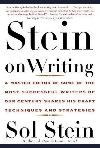 Stein-On-Writing-A-Master-Editor-of-Some-of-the-Most-Successful-Writers-of-Our-Century-Shares-His-Craft-Techniques-and-Strategies-0