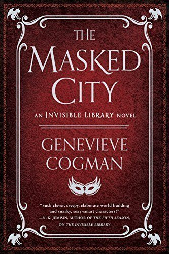The-Masked-City-The-Invisible-Library-Novel-0