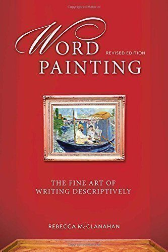 Word-Painting-Revised-Edition-The-Fine-Art-of-Writing-Descriptively-0
