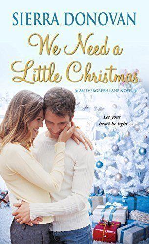 We-Need-A-Little-Christmas-Evergreen-Lane-Novels-0