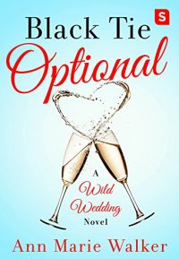 Black Tie Optional (Wild Wedding Series)