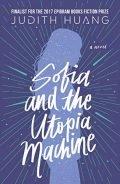Sofia and the Utopia Machine: A Novel