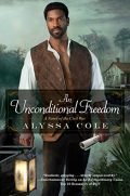 An Unconditional Freedom (The Loyal League Book 3)