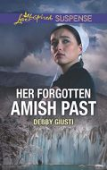 Her Forgotten Amish Past (Love Inspired Suspense)