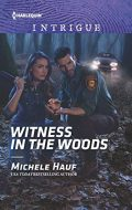 Witness in the Woods (Harlequin Intrigue Book 1892)