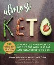 Almost-Keto-A-Practical-Approach-to-Lose-Weight-with-Less-Fat-and-Cleaner-Keto-Foods-0