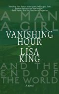 Vanishing Hour: A Novel of a Man, a Girl, and the End of the World