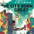 The City Born Great: A Tor.com Original